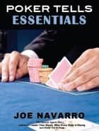 Poker Tells Essentials ebook by Joe Navarro