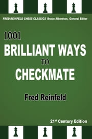 1001 Brilliant Ways to Checkmate ebook by Fred Reinfeld