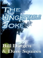 The Ungettable Joke ebook by Dave Squires