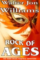 Rock of Ages (Maijstral 3) ebook by Walter Jon Williams
