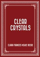 Clear Crystals ebook by Clara Frances McKee Beede