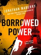 Borrowed Power ebook by Jonathan Maberry