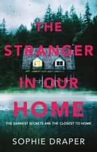 The Stranger in Our Home ebook by