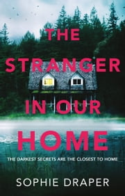 The Stranger in Our Home ebook by Sophie Draper