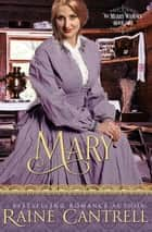 Mary ebook by Raine Cantrell