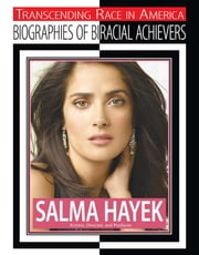 Salma Hayek - Actress, Director, and Producer ebook by Kerrily Sapet