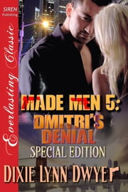 Made Men 5: Dmitri's Denial ebook by Dixie Lynn Dwyer