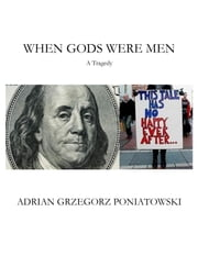When Gods Were Men ebook by Adrian Poniatowski