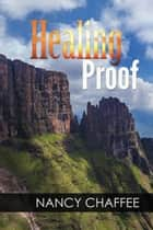 Healing Proof ebook by Nancy Chaffee