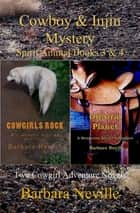 Cowboy & Injin Mystery: Two Cowgirl Adventure Novels ebook by Barbara Neville