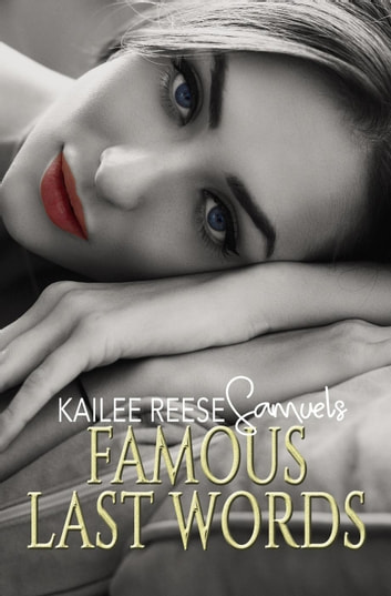Famous Last Words - a Tomb of Ashen Tears, #2 ebook by Kailee Reese Samuels