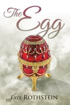 The Egg ebook by Faye Rothstein