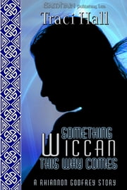 Something Wiccan This Way Comes ebook by Traci Hall
