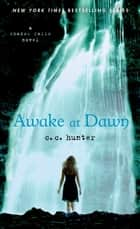 Awake at Dawn 電子書 by C. C. Hunter