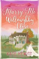 Marry Me at Willoughby Close ekitaplar by Kate Hewitt