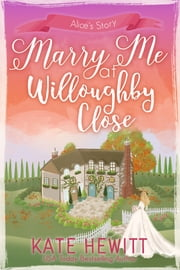 Marry Me at Willoughby Close ebook by Kate Hewitt