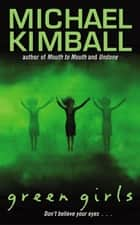 Green Girls ebook by Michael Kimball