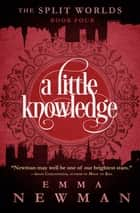 A Little Knowledge ebook by Emma Newman