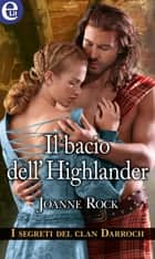 Il bacio dell'highlander (eLit) - eLit ebook by Joanne Rock