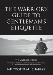 The Warrior's Guide to Gentleman's Etiquette ebook by Cooper Ali-Shabazz