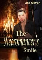 The Necromancer's Smile ebook by Lisa Oliver