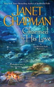 Charmed By His Love ebook by Janet Chapman