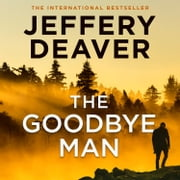 The Goodbye Man (Colter Shaw Thriller, Book 2) audiobook by Jeffery Deaver