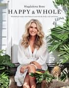 Happy and Whole ebook by recipes and ideas for nourishing your body, home and life