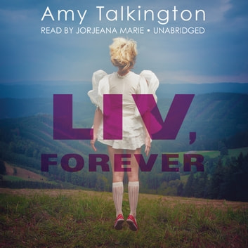Liv, Forever audiobook by Amy Talkington