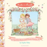 Amelie and Nanette: Sparkly Shoes and Picnic Parties ebook by Sophie Tilley
