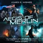 The Aegis of Merlin Omnibus Vol. 1 audiobook by James E. Wisher