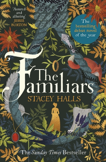 The Familiars - The spellbinding Sunday Times Bestseller and Richard & Judy Book Club Pick ebook by Stacey Halls