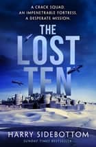 The Lost Ten - A fast-paced and action-packed Roman historical thriller ebook by Harry Sidebottom