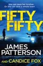Fifty Fifty - (Harriet Blue 2) ebook by James Patterson