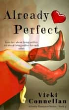 Already Perfect - Allenby Romance Series, #4 ebook by Vicki Connellan