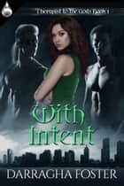 With Intent ebook by Darragha Foster