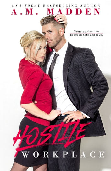 Hostile Workplace, A Breaking the Rules Novel ebook by A.M. Madden