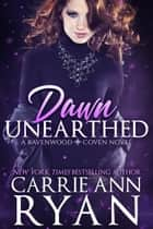 Dawn Unearthed ebook by Carrie Ann Ryan