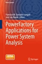 PowerFactory Applications for Power System Analysis ebook by José Luis Rueda, Francisco M. Gonzalez-Longatt