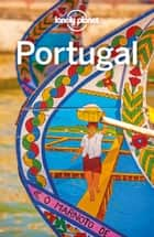 Lonely Planet Portugal ebook by Lonely Planet, Gregor Clark, Duncan Garwood,...