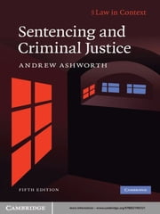Sentencing and Criminal Justice ebook by Andrew Ashworth