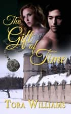 The Gift of Time ebook by Tora Williams