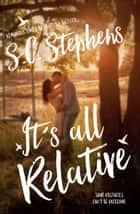 It's All Relative ebook by S.C. Stephens