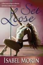 Set Loose - Sin City, #1 ebook by Isabel Morin