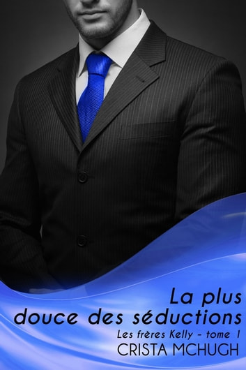 La plus douce des séductions ebook by Crista McHugh