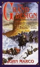 The Grand Design ebook by John Marco