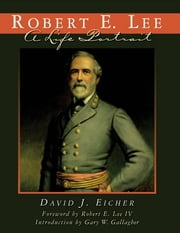 Robert E. Lee - A Life Portrait ebook by David J. Eicher