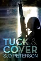 Tuck & Cover ebook by SJD Peterson