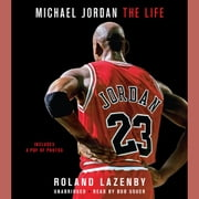 Michael Jordan - The Life audiobook by Roland Lazenby