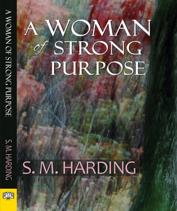 A Woman of Strong Purpose ebook by S. M. Harding